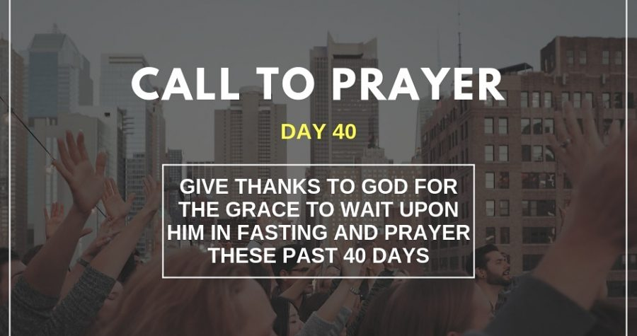 Call To Prayer – Day 40 – November 30, 2018